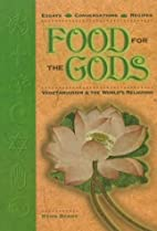 Food for the Gods: Vegetarianism & the…