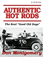 Authentic Hot Rods: The Real Good Old Days…