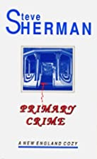 Primary Crime: New England Cozy by Steve…
