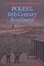 Poles in the Nineteenth Century Southwest by…