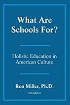 What Are Schools For?: Holistic Education in…