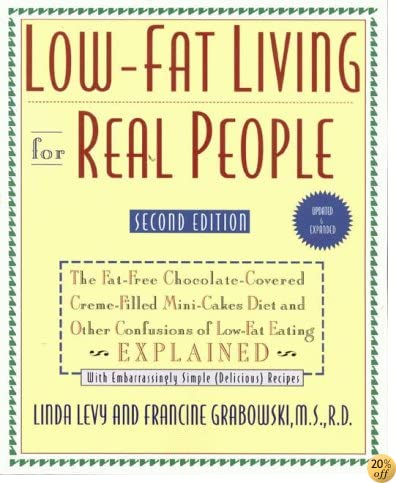 Low-Fat Living for Real People, Updated & Expanded: Educates lay people on making sound nutritional decisions that will stay with them for a lifetime. --American Dietetic Association