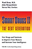 Dean, Ward: Smart Drugs II: The Next Generation  New Drugs and Nutrients to Improve Your Memory and Increase Your Intelligence