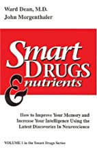 Smart Drugs & Nutrients: How to Improve Your…