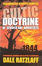 The Cultic Doctrine of Seventh-Day…
