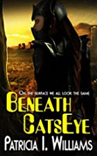 Beneath CatsEye by Patricia I Williams