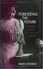 Foreseeing the Future: Evangeline Adams and…