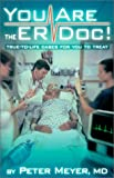 Meyer, Peter: You are the ER Doc! True-to Life Cases for You to Treat