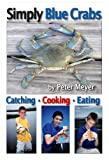 Peter Meyer: Simply Blue Crabs