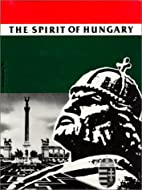 The Spirit of Hungary : A Panorama of…