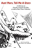 Galloway, Mary R.: Aunt Mary, Tell Me a Story: A Collection of Cherokee Legends &amp; Tales