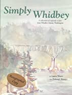 Simply Whidbey: A Regional Cookbook from…