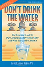 Don't Drink The Water (without reading this…