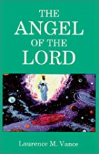 The Angel of the Lord by Laurence M. Vance