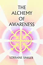 The alchemy of awareness by Lorraine Sinkler