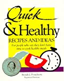 Ponichtera, Brenda J.: Quick and Healthy Recipes and Ideas
