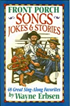 Front Porch Songs, Jokes & Stories: 48 Great…