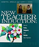 Annette L. Breaux: New Teacher Induction: How to Train, Support, and Retain New Teachers