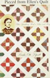 Lipsett, Linda Otto: Pieced from Ellen's Quilt: Ellen Spaulding Reed's Letters and Story