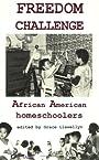Freedom Challenge: African American Homeschoolers - Grace Llewellyn