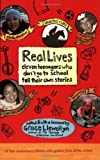 Llewellyn, Grace: Real Lives: Eleven Teenagers Who Don't Go to School Tell Their Own Stories
