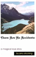 There are no accidents : a magical love…
