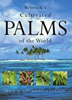 Betrock's Cultivated Palms of the World by…