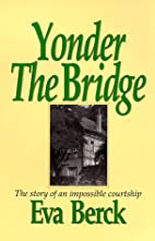 Yonder the bridge* : the story of an…