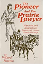 The Pioneer and the Prairie Lawyer : Boone…