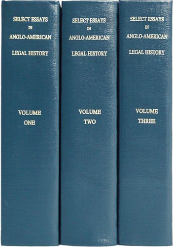 select-essays-in-anglo-american-legal-history-3-volumes