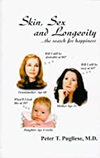 Skin, Sex and Longevity by Peter T. Pugliese