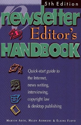 the-newsletter-editors-handbook-5th-edition-a-quick-start-guide-to-news-writing-interviewingcopyright-law-volunteers-and-desktop-design
