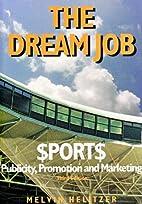 The Dream Job: Sports Publicity, Promotion…