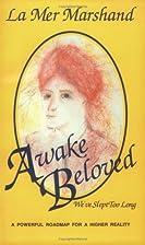 Awake Beloved: We'Ve Slept Too Long by LA…