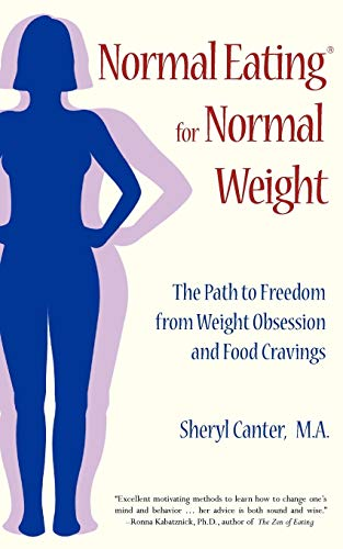 normal-eating-for-normal-weight-the-path-to-freedom-from-weight-obsession-and-food-cravings