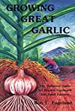 Engelland, Ron L.: Growing Great Garlic: The Definitive Guide for Organic Gardeners and Small Farmers