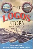 Rhoton, Elaine: Logos Story: The Extraordinary Ministry of the Ship Named Logos
