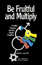 Be Fruitful and Multiply by Richard V. Grazi