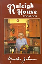 Raleigh House Cookbook by Martha R. Johnson