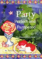 Party Perfect and Pampered: The Ultimate…