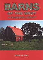 Barns of the West: A Vanishing Legacy…