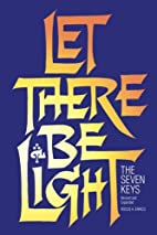 Let There Be Light: The Seven Keys by Rocco…