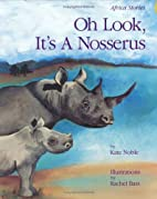 Oh Look, It's a Nosserus (Africa Stories) by…