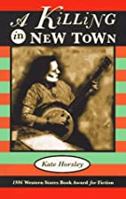 A Killing in New Town by Kate Horsley