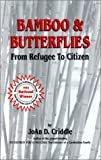 Criddle, Joan D.: Bamboo and Butterflies: From Refugee to Citizen