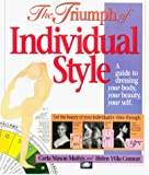 Mathis, Carla M.: The Triumph of Individual Style: A Guide to Dressing Your Body, Your Beauty, Your Self