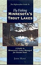 Fly Fishing Minnesota's Trout Lakes by John…