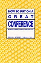 How to Put on a Great Conference: A…