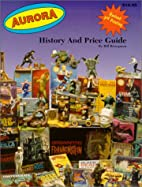 Aurora History and Price Guide by William R.…