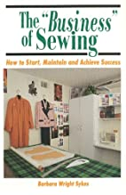 The Business of Sewing: How to Start,…